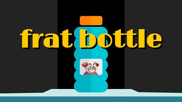 Frat Bottle